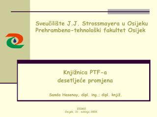 Sveu?ili�te J.J. Strossmayera u Osijeku Prehrambeno-tehnolo�ki fakultet Osijek