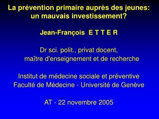 Jean-François  E T T E R Dr sci. polit., privat docent,  maître d'enseignement et de recherche