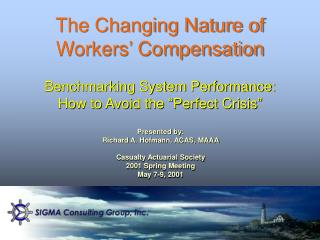 The Changing Nature of Workers' Compensation