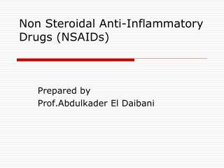 Non Steroidal Anti-Inflammatory Drugs (NSAIDs)