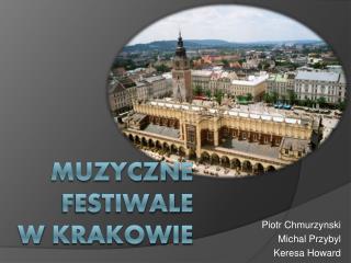 Muzyczn e Festiwal e w  Krakowie