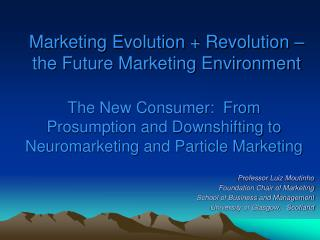 Marketing Evolution + Revolution – the Future Marketing Environment