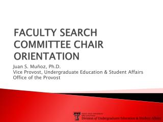 FACULTY SEARCH COMMITTEE CHAIR ORIENTATION