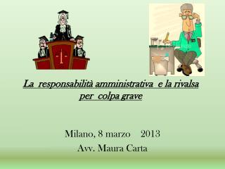 La  responsabilità amministrativa  e la rivalsa  per  colpa grave
