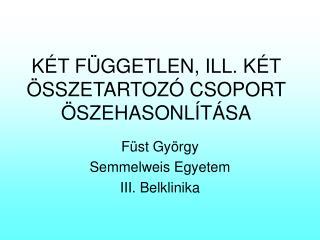 K T F GGETLEN, ILL. K T  SSZETARTOZ  CSOPORT  SZEHASONL T SA