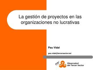 Como mejorar la eficacia en la elaboración y gestión de proyectos en las fundaciones