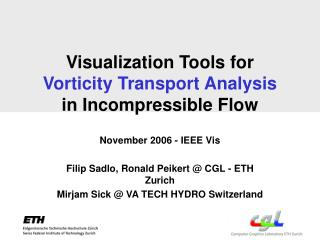 Visualization Tools for Vorticity Transport Analysis in Incompressible Flow