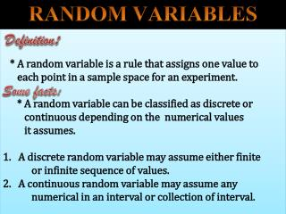 * A  random variable is a rule that assigns one value to