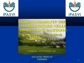 LA RESPONSABILITA� DEL  COORDINATORE NELLE PROFESSIONI SANITARIE:  (avv. Giannantonio Barbieri)