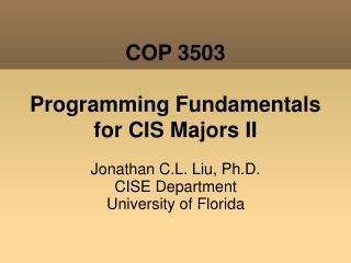 COP 3503 Programming Fundamentals for CIS Majors II