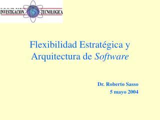 Flexibilidad Estratégica y Arquitectura de  Software