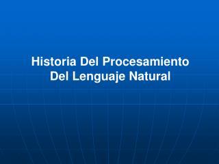 Historia Del Procesamiento Del Lenguaje Natural