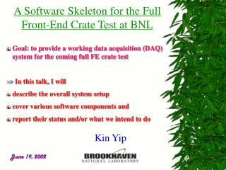 A Software Skeleton for the Full Front-End Crate Test at BNL