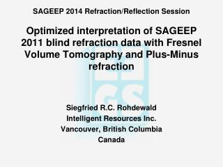 Siegfried R.C. Rohdewald Intelligent Resources Inc. Vancouver, British Columbia Canada