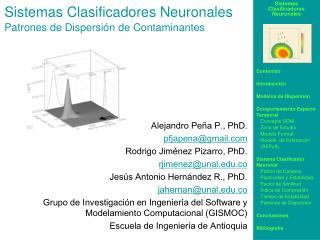 Sistemas Clasificadores Neuronales Patrones de Dispersión de Contaminantes Alejandro Peña P., PhD.
