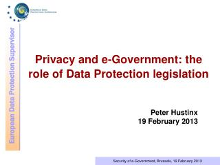 Privacy and e-Government: the role of Data Protection legislation