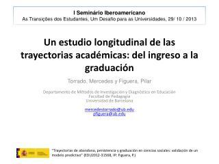 Un estudio longitudinal de las trayectorias académicas: del ingreso a la graduación