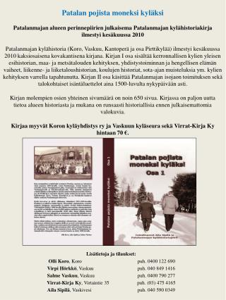 Lisätietoja ja tilaukset: Olli Koro , Koropuh. 0400 122690