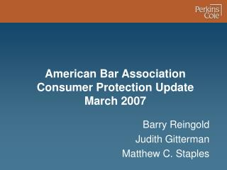 American Bar Association Consumer Protection Update March 2007