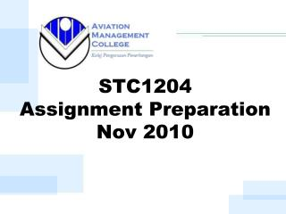STC1204  Assignment Preparation  Nov 2010