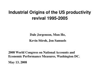 Industrial Origins of the US productivity revival 1995-2005