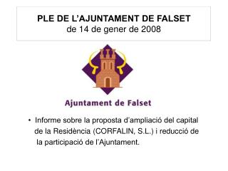 PLE DE L�AJUNTAMENT DE FALSET de 14 de gener de 2008