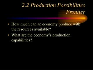 2.2 Production Possibilities Frontier
