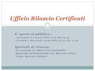 Ufficio Rilascio Certificati