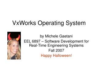 VxWorks Operating System
