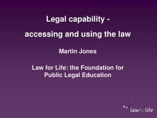 Legal capability - accessing and using the law
