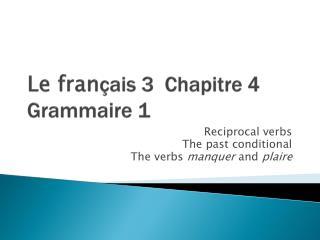 Le  fran çais  3   Chapitre  4  Grammaire  1
