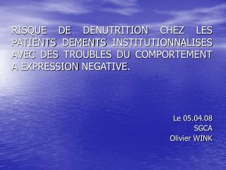 RISQUE DE DENUTRITION CHEZ LES PATIENTS DEMENTS INSTITUTIONNALISES AVEC DES TROUBLES DU COMPORTEMENT A EXPRESSION NEGATI