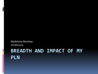 Breadth and impact of my PLN