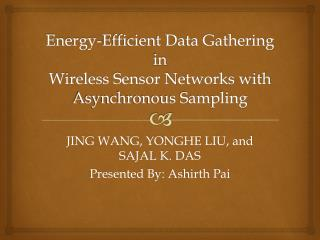 Energy-Efficient Data Gathering in Wireless Sensor Networks with Asynchronous Sampling