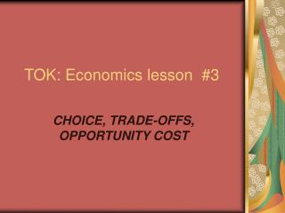 TOK: Economics lesson  #3