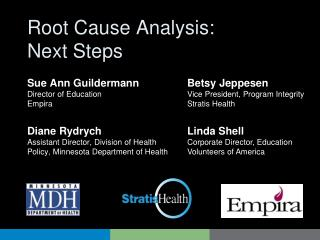 Root Cause Analysis:  Next Steps