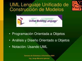 UML Lenguaje Unificado de Construcción de Modelos