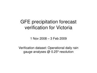 GFE precipitation forecast verification for Victoria
