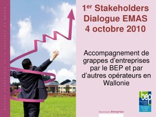 1 er  Stakeholders Dialogue EMAS 4 octobre 2010