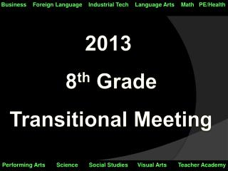 2013  8 th  Grade Transitional Meeting
