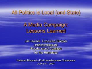 All Politics is Local (and State) A Media Campaign:  Lessons Learned