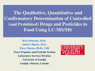 Bryn Shurmer, M.Sc. Andrew Harris, M.Sc. Perry Martos, Ph.D., CIH