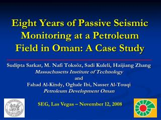 Eight Years of Passive Seismic Monitoring at a Petroleum Field in Oman: A Case Study