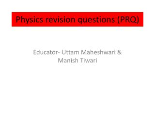 Physics revision questions (PRQ)