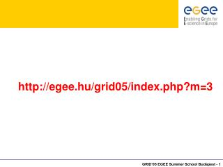 egee.hu/grid05/index.php?m=3