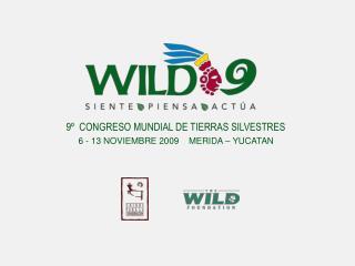 9º  CONGRESO MUNDIAL DE TIERRAS SILVESTRES