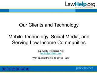 Our Clients and Technology Mobile Technology, Social Media, and Serving Low Income Communities