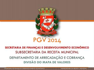 SECRETARIA DE FINANÇAS E DESENVOLVIMENTO ECONÔMICO SUBSECRETARIA DA RECEITA MUNICIPAL