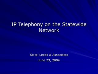 IP Telephony on the Statewide Network