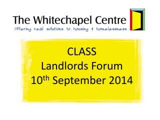 CLASS  Landlords Forum 10 th  September 2014